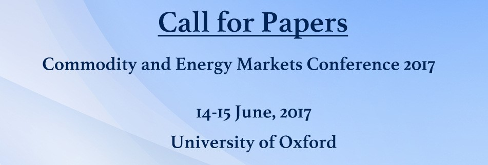 CALL FOR PAPERS:Commodity & Energy Markets Conference(Oxford)