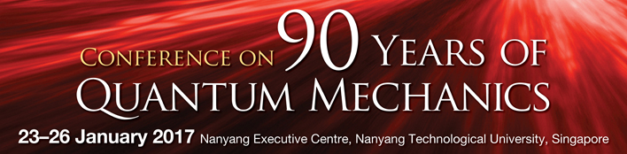 Conference on 90 Years of Quantum Mechanics(1/23-26 Singapore))