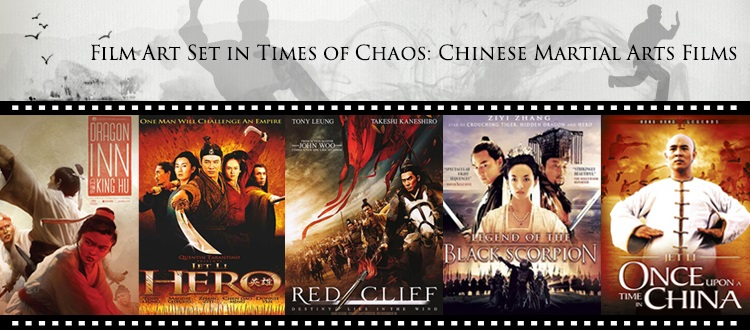 Film Art Set in Times of Chaos - Chinese Martial Arts Films