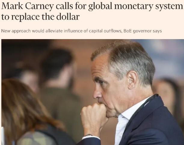 英国央行总裁Mark Carney:应以新型国际货币体系取代美元